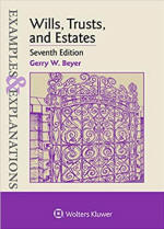 Wills, Trusts, and Estates: Examples & Explanations 7th Edition Cover